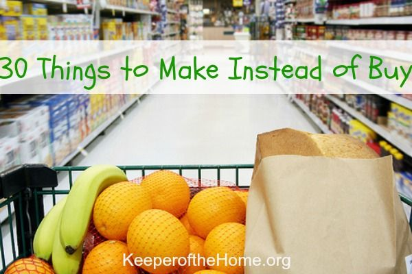 30 Things to Make Instead of Buy - Keeper of the Home