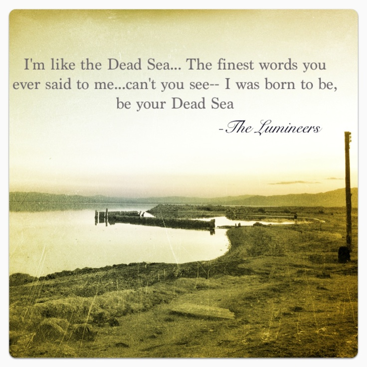 The Lumineers Quote, for at the Salton Sea
