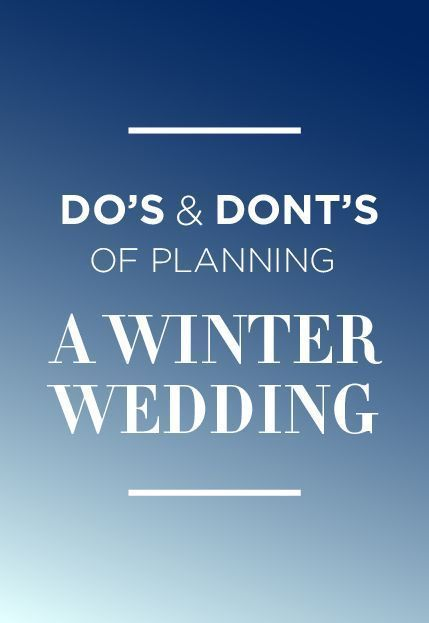 Dos and Don'ts of Planning A Winter Wedding