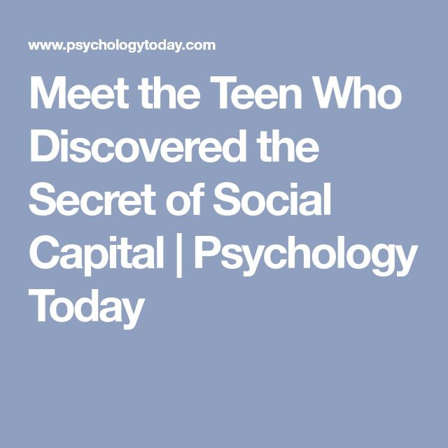 Meet the Teen Who Discovered the Secret of Social Capital | Psychology Today