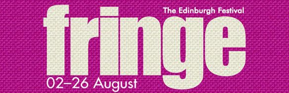 The Edinburgh Festival Fringe 02-26 August top 10 to check out