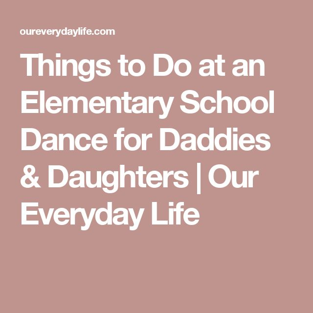 Things to Do at an Elementary School Dance for Daddies & Daughters | Our Everyday Life