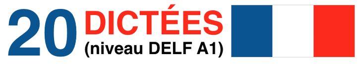 Apprendre le Français - Dictée delf A1 - 20 dictées progressives en français - DELF A1