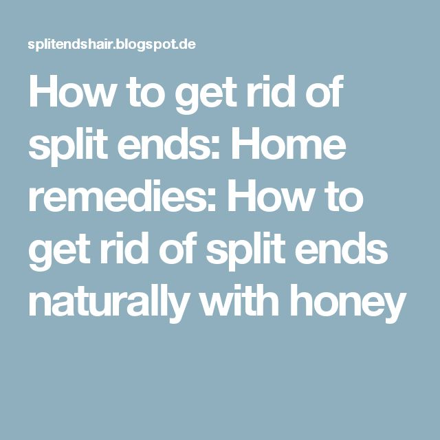 How to get rid of split ends: Home remedies: How to get rid of split ends naturally with honey