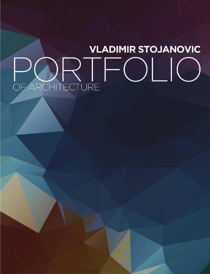 VLADIMIR STOJANOVIC Portfolio 2015  Personal Portfolio of Architecture works from 2008 to 2015