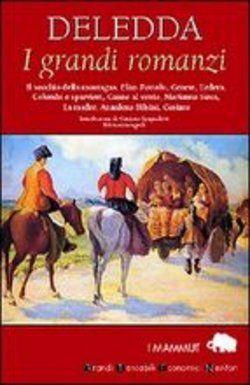 Libro I grandi romanzi di G. Deledda | LaFeltrinelli
