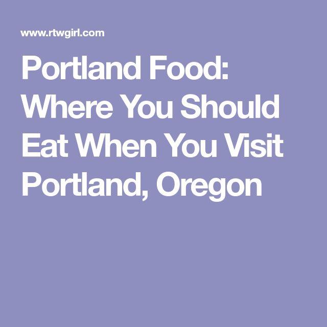 Portland Food: Where You Should Eat When You Visit Portland, Oregon