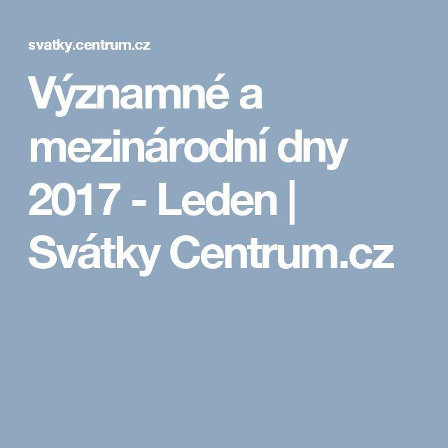 Významné a mezinárodní dny 2017  - Leden  | Svátky Centrum.cz