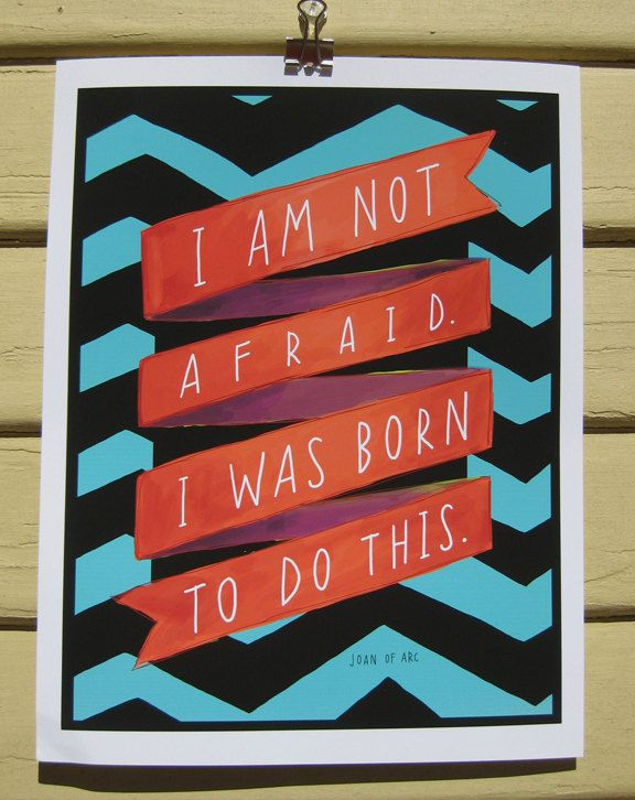 """Joan Of Arc """"I Am Not Afraid"""" Quote: Remember This, Emily Mcdowel, Joanofarc, Hands Letters, Joan Of Arc, Afraid Quotes, Quotes Prints, Inspiration Quotes, I Am"""