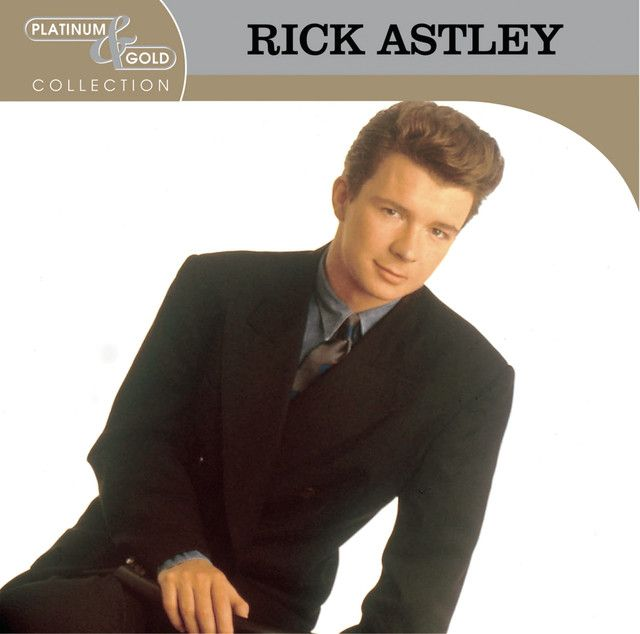 Saved On Spotify Never Gonna Give You Up By Rick Astley Rick Astley Rick Astley Never Gonna Gold Collection