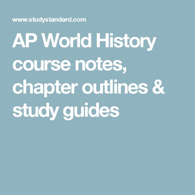 AP World History course notes, chapter outlines & study guides