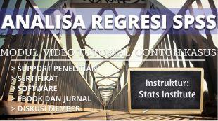 Analisa Regresi SPSS: Modul Tutorial Contoh Makalah
