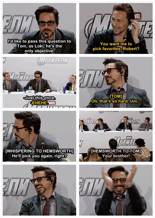 The Avengers.. Robert Downey Jr. & Tom Hiddleston ...I'd like to pass this question to Tom, as Loki, he's the only objective.
