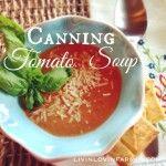 Canning Homemade Tomato Soup | Gardening | Homesteading | LIvinlovinfarmin