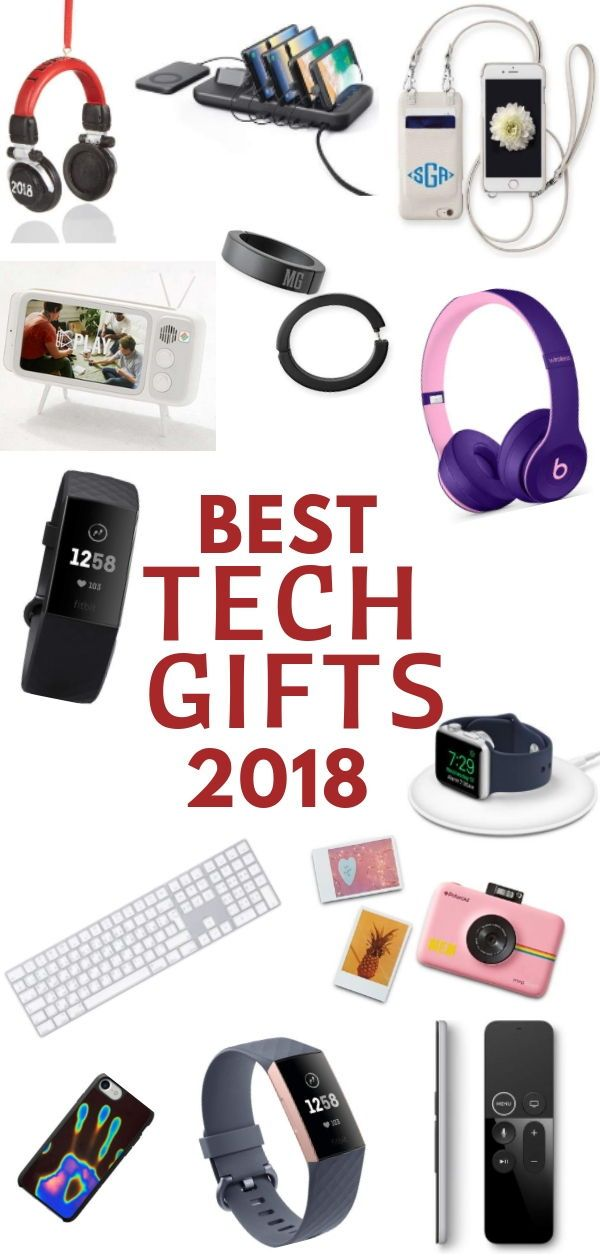 Looking For The Best Tech Gifts 2018 Men Women Or Holidays Just You