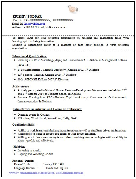 100 + Resume Format For Experienced Sample Template of a Fresher MBA and BSc Student Professional Curriculum Vitae with Great Career Objective and academics. Available in Word Doc absolutely Free. (One Page Resume) (Click Read More for Viewing and Downloading the Sample) ~~~~ Download as many CV's for MBA, CA, CS, Engineer, Fresher, Experienced etc / Do Like us on Facebook for all Future Updates ~~~~