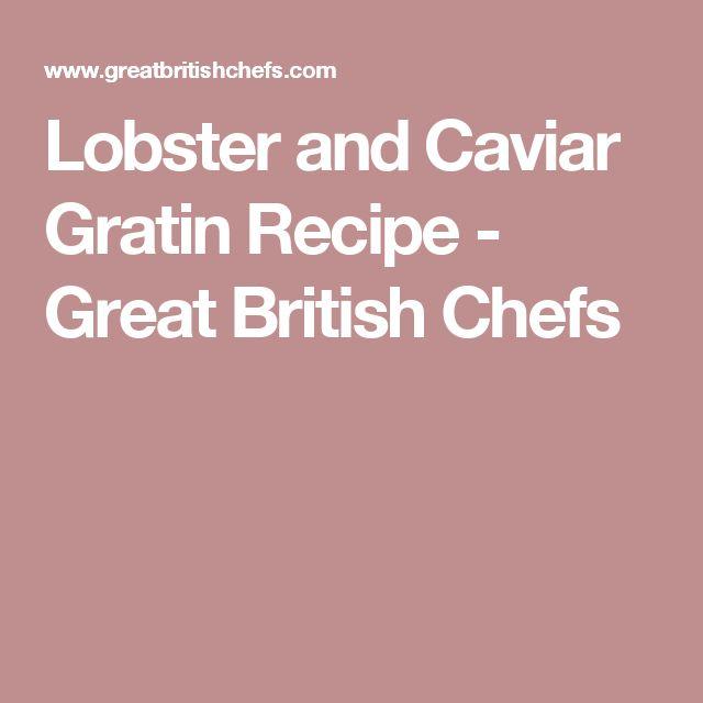 Lobster and Caviar Gratin Recipe - Great British Chefs
