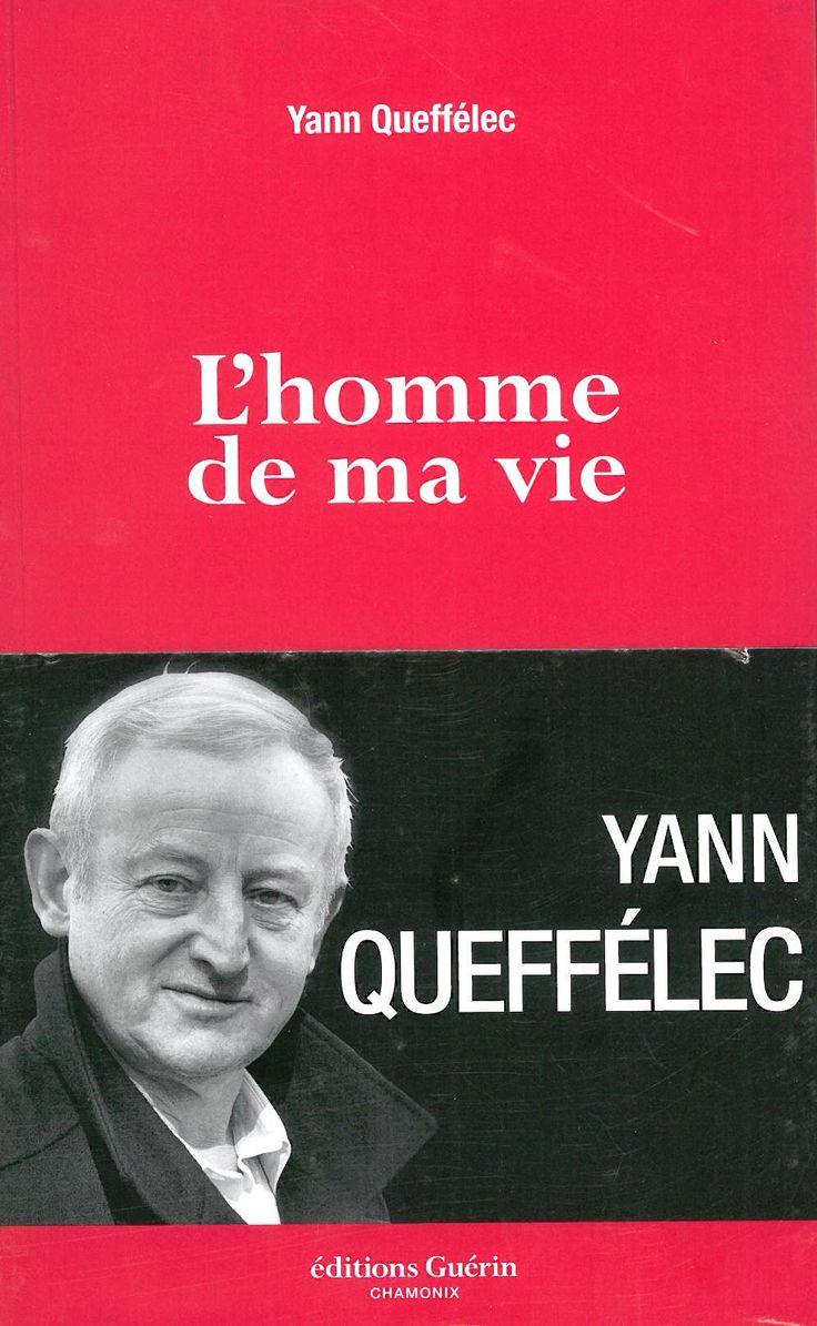 L'homme de ma vie / Yann Queffélec. Éditions Guérin (4).