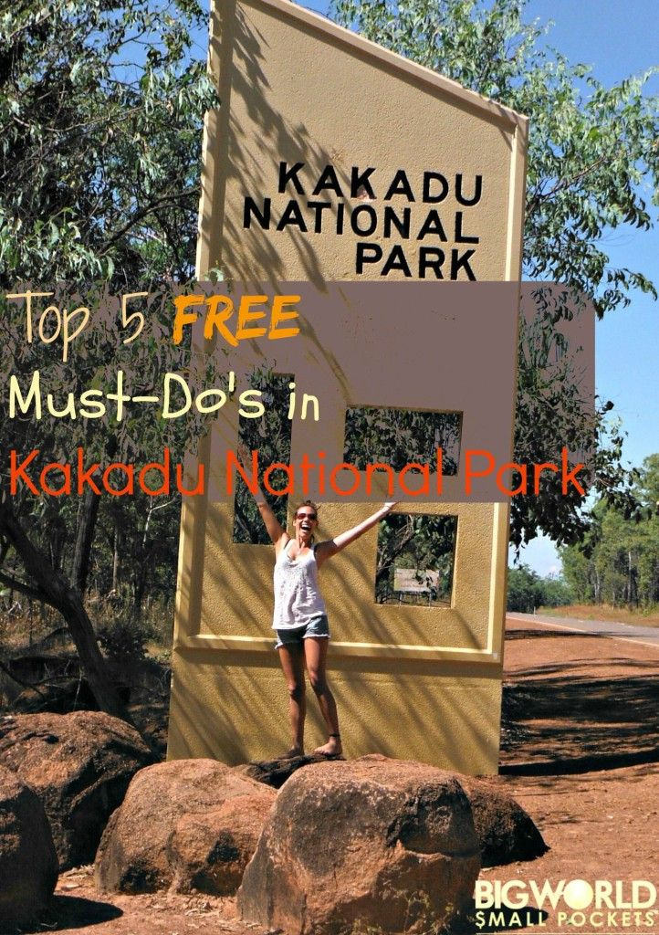 The Best Things to Do in Australia's largest National Park, and UNESCO site, that are absolutely free