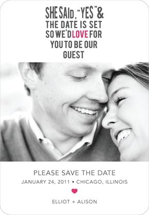 """""""She said """"Yes"""" & the date is set. so we'd love for you to be our guest. Save The Date Card"""