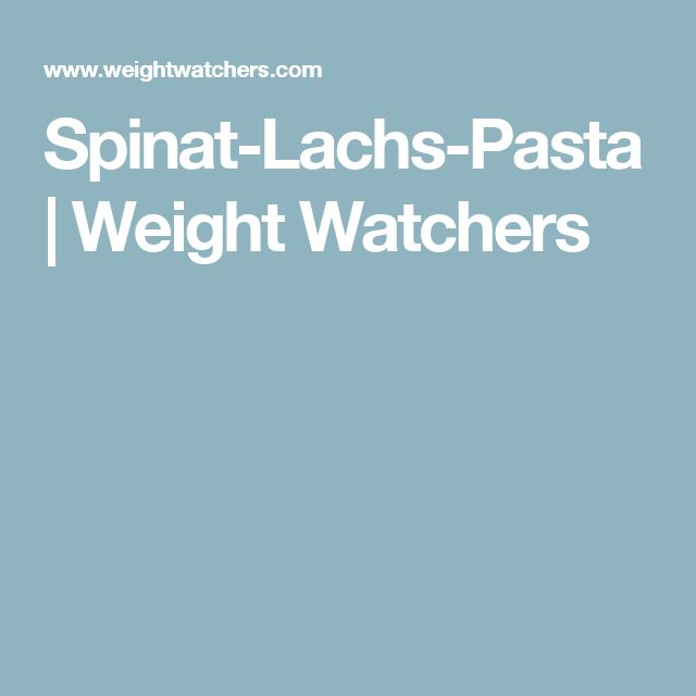 Spinat-Lachs-Pasta | Weight Watchers