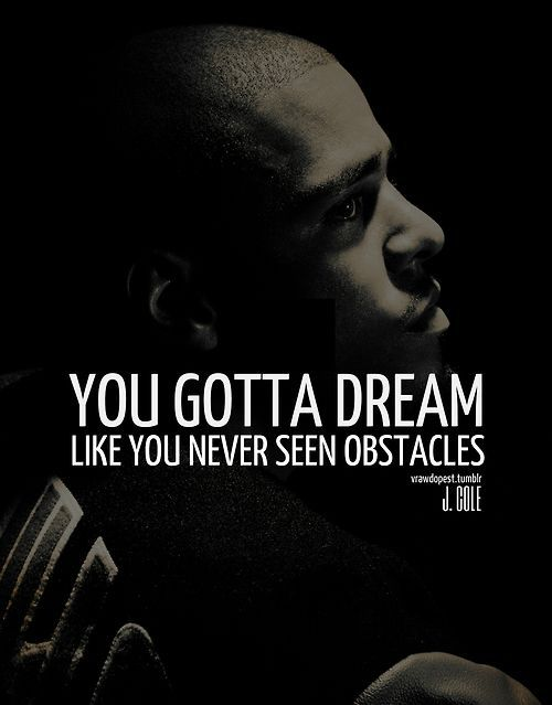J Cole Quotes About Dreams Pin by † ☪· o...