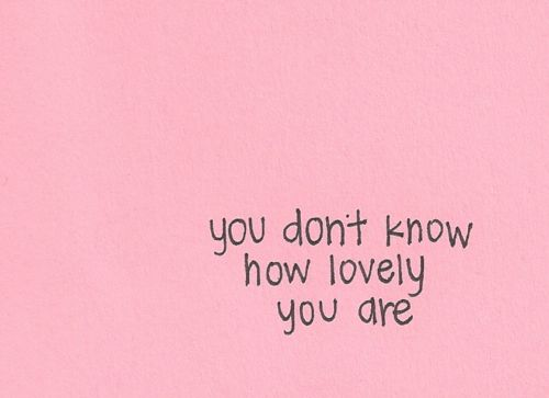 you don't know how lovely you areLife Quotes, Coldplay, The Scientists, Wisdom, True, Things, Lyrics, Inspiration Quotes, Love Quotes