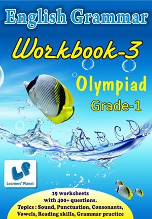 GRADE-1-OLYMPIAD-ENGLISH-GRAMMAR-WORKBOOK-3 This workbook contains 19 printable worksheets on English Grammar with 400+ questions for grade 1 Olympiad kids.  Topics : Sound, Punctuation, Consonants, Vowels, Reading skills, Grammar practice  PRICE :- RS.149.00
