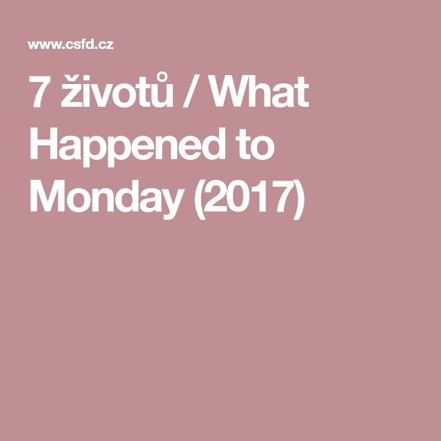 7 životů / What Happened to Monday (2017)