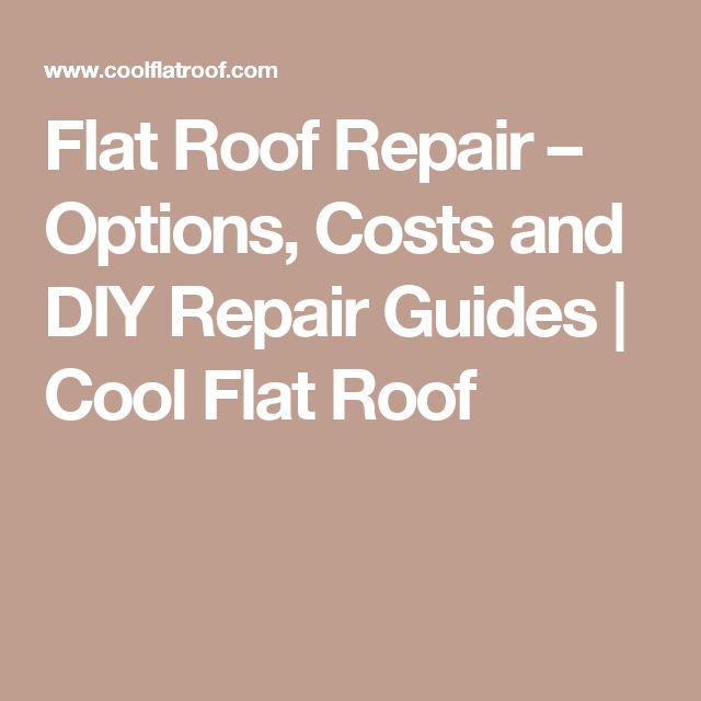 Flat Roof Repair – Options, Costs and DIY Repair Guides | Cool Flat Roof