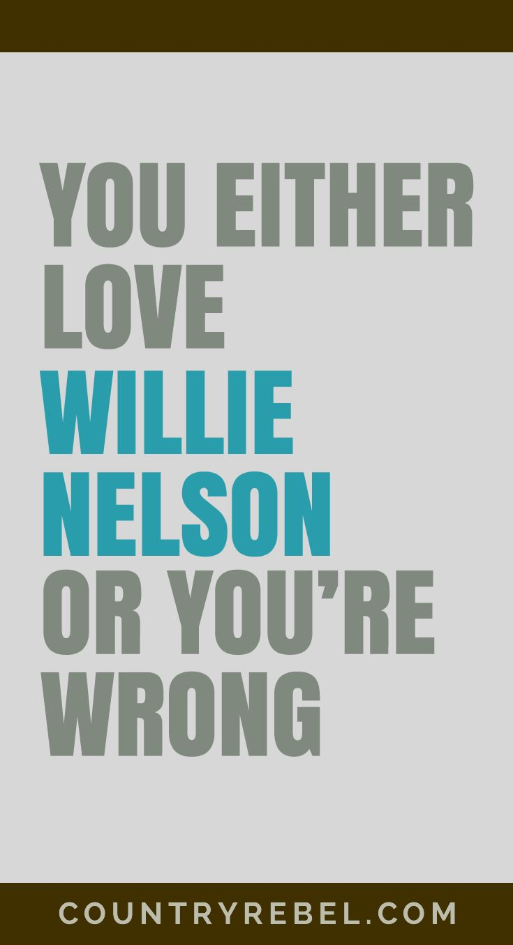 Willie Nelson Songs - You Either Love Willie Nelson or You're Wrong.... Check out his top Country Music Videos at Country Rebel >> http://countryrebel.com/blogs/videos/tagged/willie-nelson