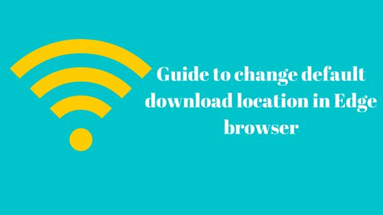 Do you want to change default download location in Microsoft Edge browser? This two tricks will helps you to save all your downloads to your desired folder.