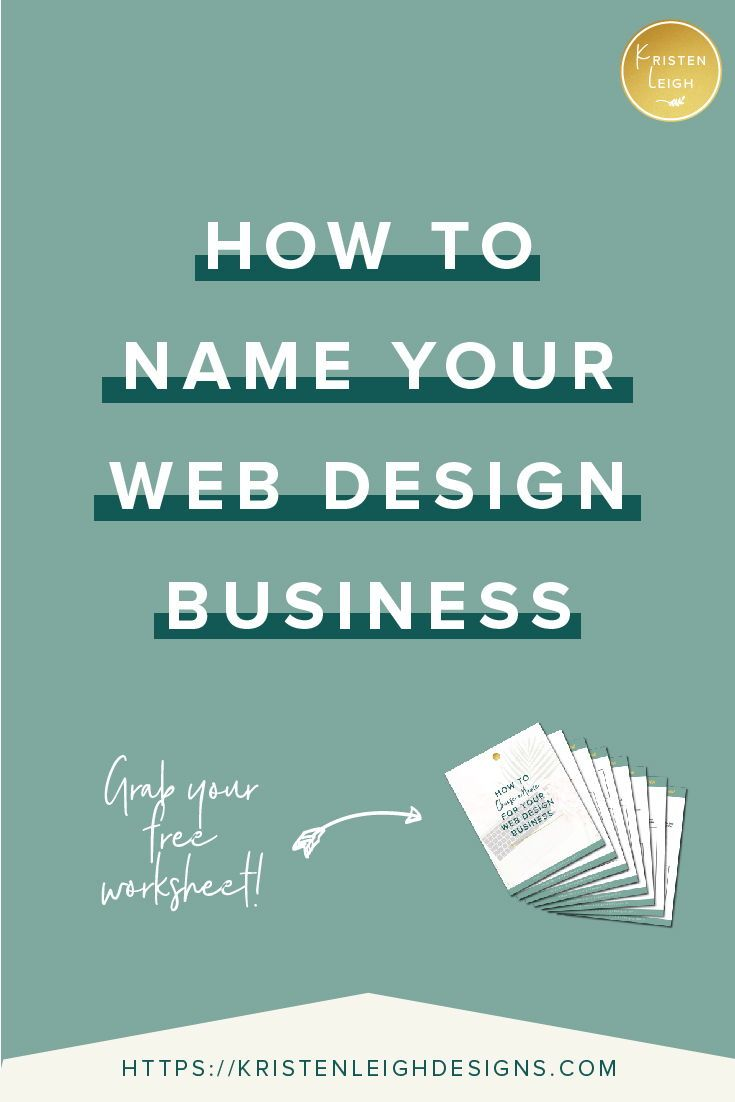 How To Name Your Web Design Business Kristen Leigh Business Design Small Business Website Design Web Design