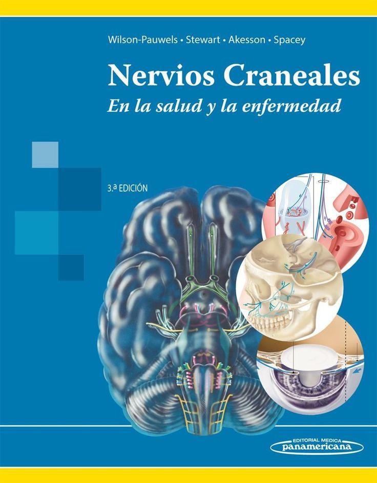 """""""Nervios craneales : en la salud y en la enfermedad : 3.ª edición"""" / L. Wilson-Pauwels, P.A. Stewart, EJ. Akesson, S. D. Spacey. D.F : Editorial Médica Panamericana, S.A. de C.V., [2013]. Matèries : Nervis cranials; Neurologia. #nabibbell"""