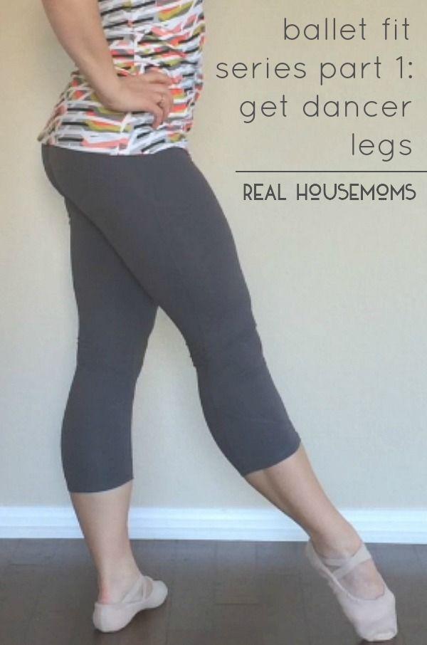 Ballet Fit Series Part 1: Get Dancer Legs | Real Housemoms