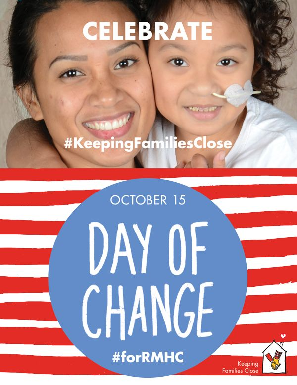 On October 15 Ronald McDonald Houses and McDonald's restaurants across the country will celebrate the annual Day of Change to commemorate opening the very first Ronald McDonald House in Philadelphia in 1974.  Celebrate #DayofChange #forRMHC with us by tossing your spare change into a collection box at your local participating McDonald's.  Small donations add up to help ensure that we can continue to keep families caring for critically ill children close when being together matters…