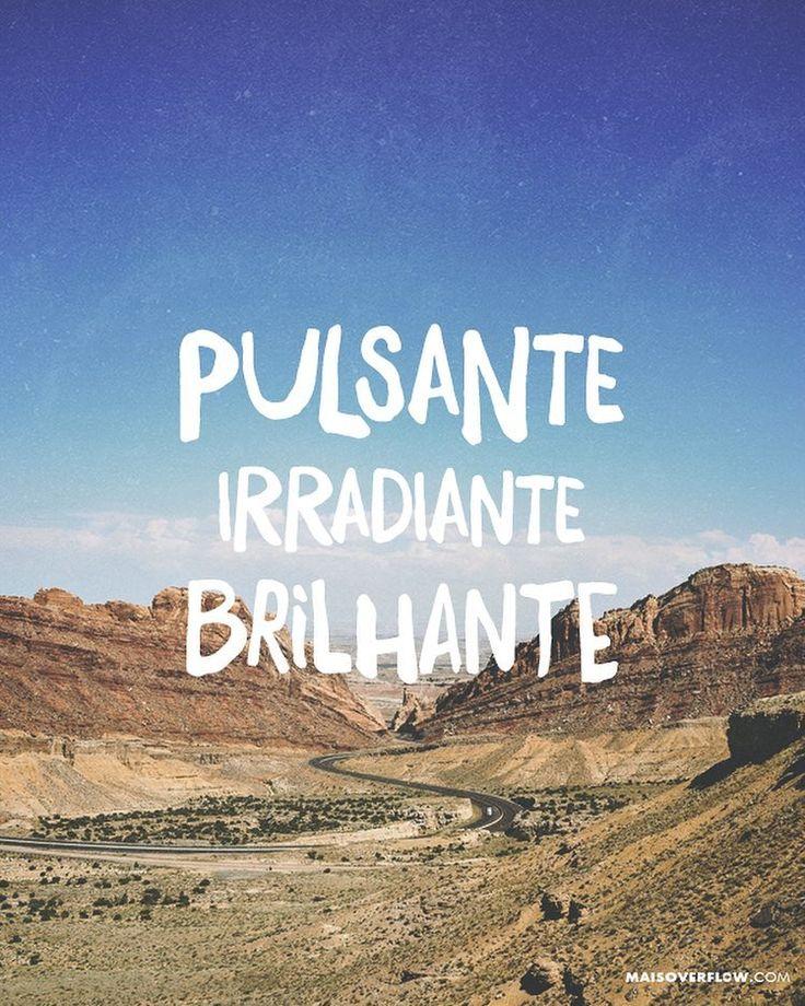 """""""Pulsante irradiante brilhante! Você é tão lindo!"""" @palankinoficial () maisoverflow.com  X"""