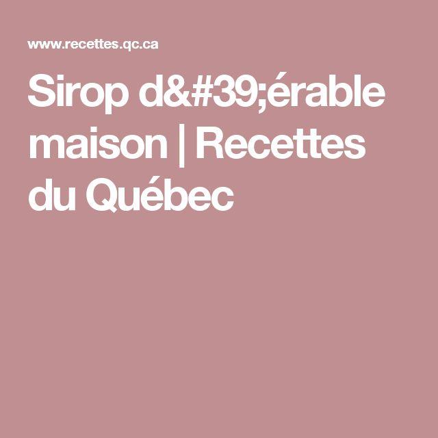 Sirop d'érable maison   Recettes du Québec