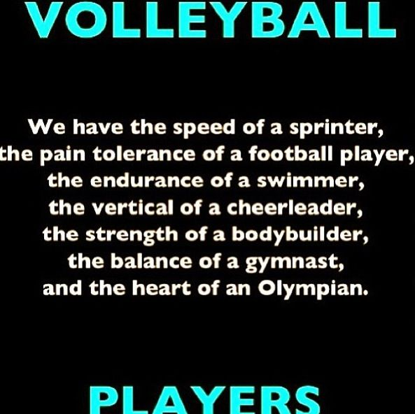What now! You tell me any other sport is a work out and I will laugh in your face. Volleyball girls never give up we may look weak but we have to strength of a tiger in the inside!!:)