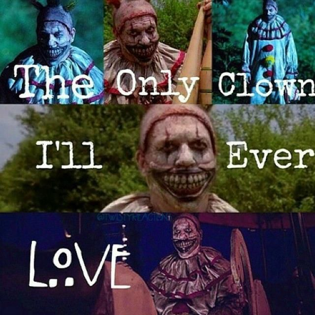 Twisty, The Clown.- the best and worst character on tv ever.