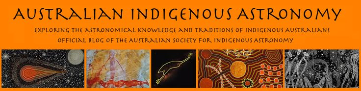 Australian Indigenous Astronomy - never occurred to me there was such a thing - can we use that?