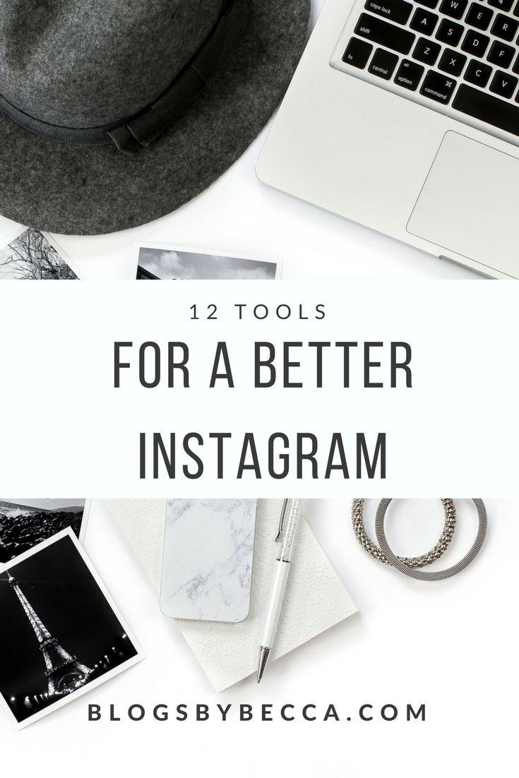 Want a better Instagram? Use these tools and apps to get a better Instagram feed and get more Instagram followers for your blog.