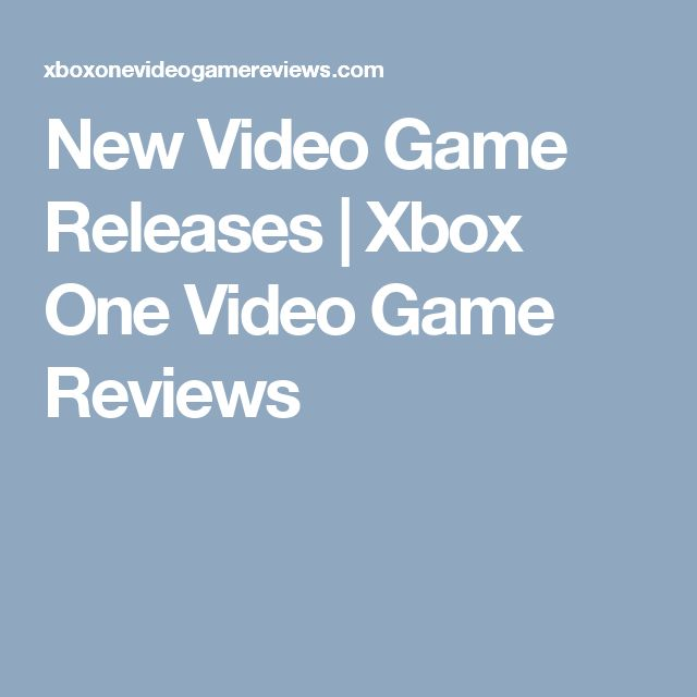 New Video Game Releases | Xbox One Video Game Reviews