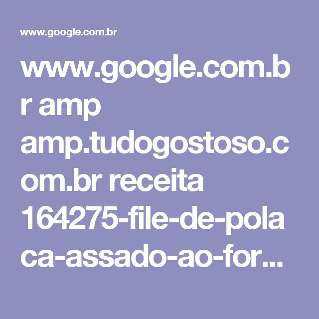www.google.com.br amp amp.tudogostoso.com.br receita 164275-file-de-polaca-assado-ao-forno.html