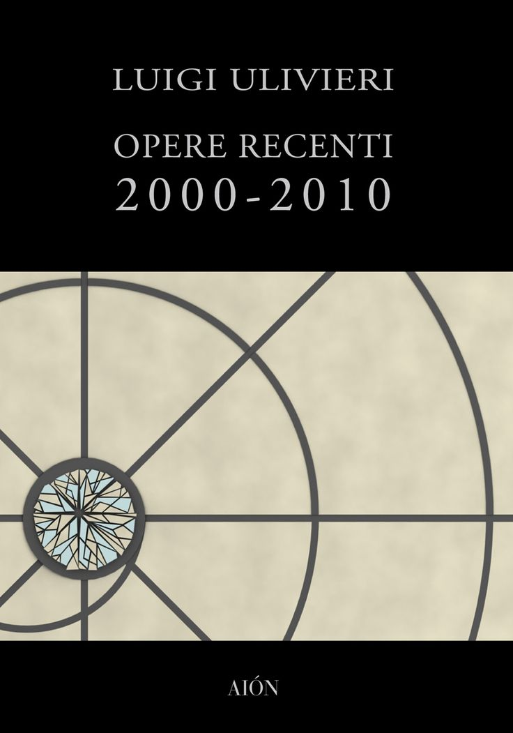 LUIGI ULIVIERI OPERE RECENTI 2000-2010 Introduction by Massimo Fagioli. With selection of projects and texts by Luigi Ulivieri. size 14x20 cm - pages: 128 ISBN 978-88-88149-74-5