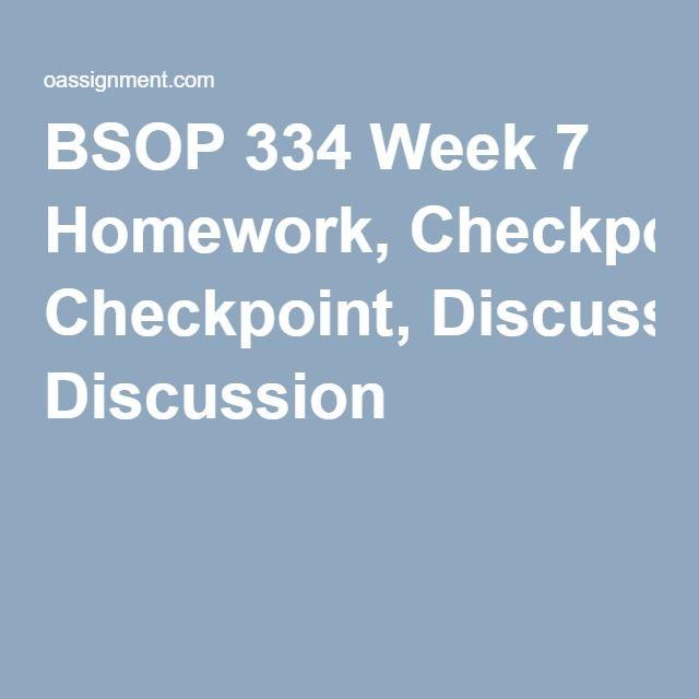 BSOP 334 Week 7 Homework, Checkpoint, Discussion