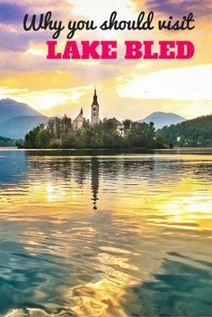Lake Bled is possibly the most stunning place in Europe. Here's how to get an amazing experience at this hidden gem.