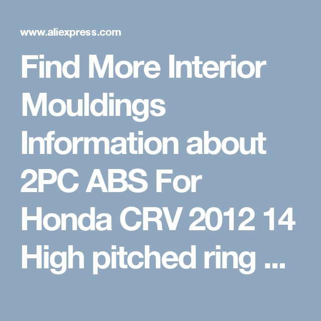 Find More Interior Mouldings Information about 2PC ABS For Honda CRV 2012 14 High pitched ring sticker,High Quality crv car,China ring Suppliers, Cheap ring cushion from PaiKoo Company on Aliexpress.com