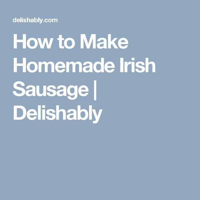How to Make Homemade Irish Sausage | Delishably