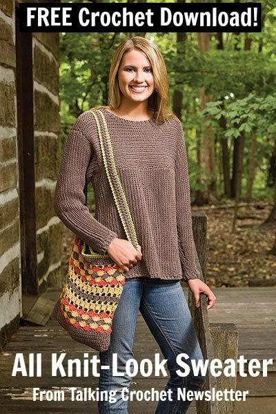 FREE All Knit-Look Sweater Crochet Pattern from Talking Crochet Newsletter. Sign up for this free newsletter here: http://www.anniesnewsletters.com